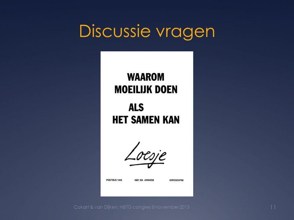 Discussie vragen 11 Cokart & van Dijken, NBTG congres 8 november 2013