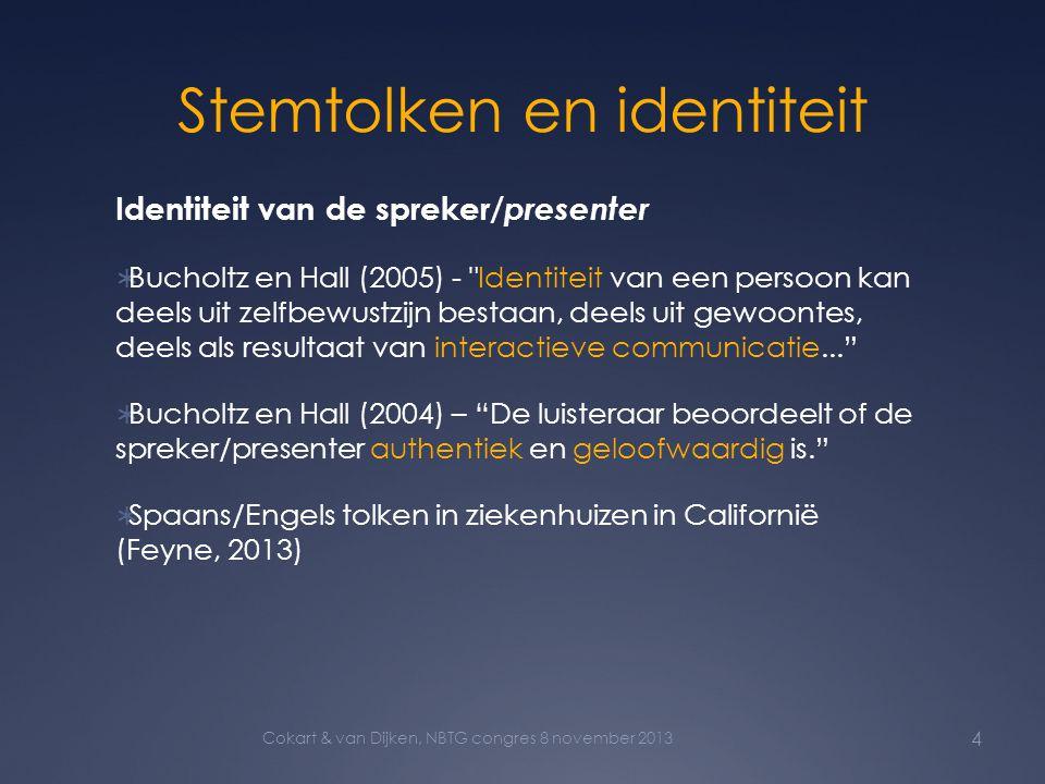Stemtolken en identiteit Identiteit van de spreker/ presenter  Bucholtz en Hall (2005) -