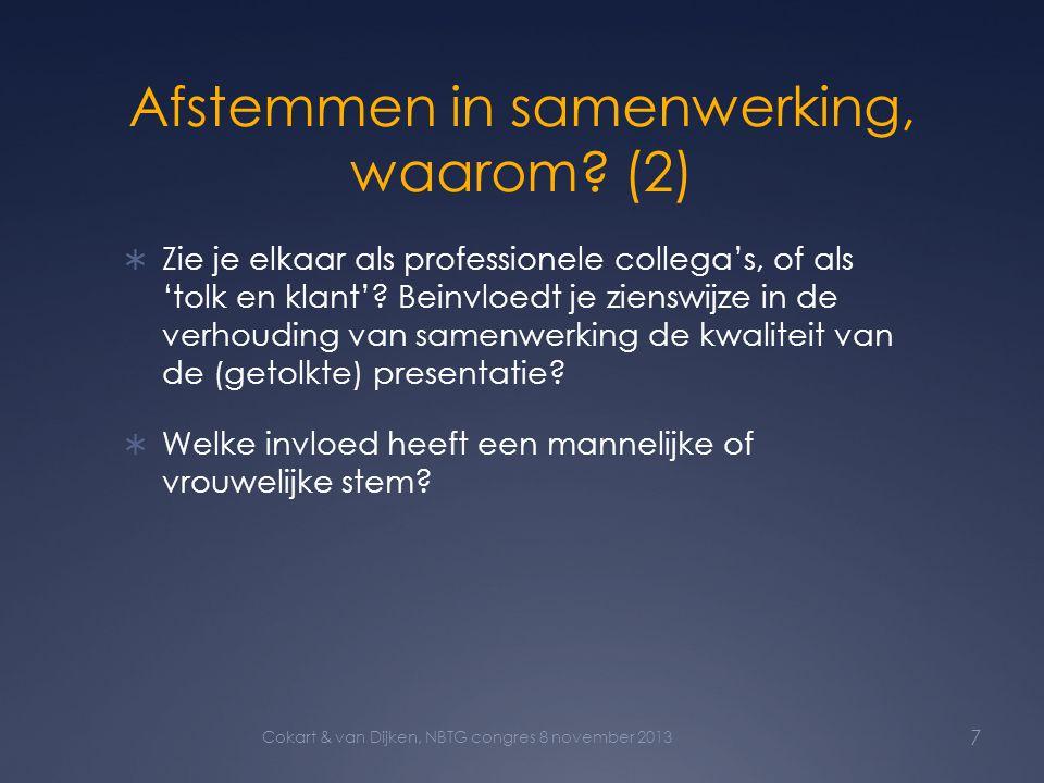 Afstemmen in samenwerking, waarom? (2)  Zie je elkaar als professionele collega's, of als 'tolk en klant'? Beinvloedt je zienswijze in de verhouding
