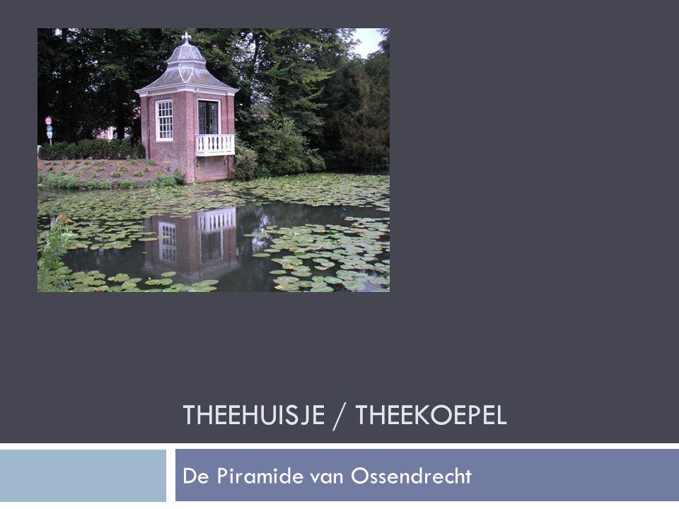 THEEHUISJE / THEEKOEPEL De Piramide van Ossendrecht