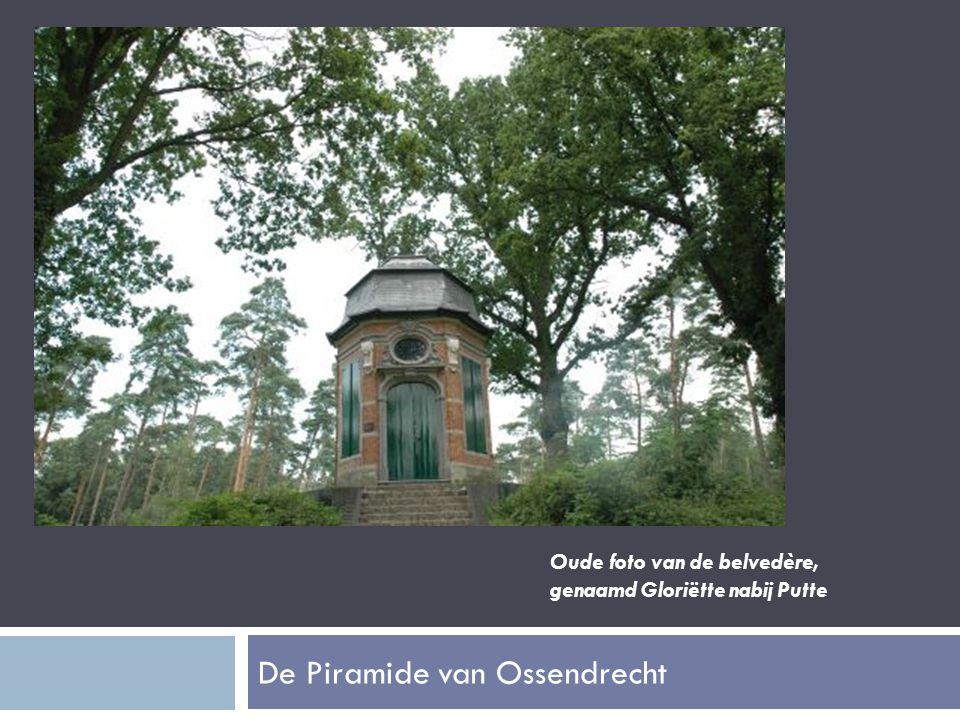 De Piramide van Ossendrecht Oude foto van de belvedère, genaamd Gloriëtte nabij Putte