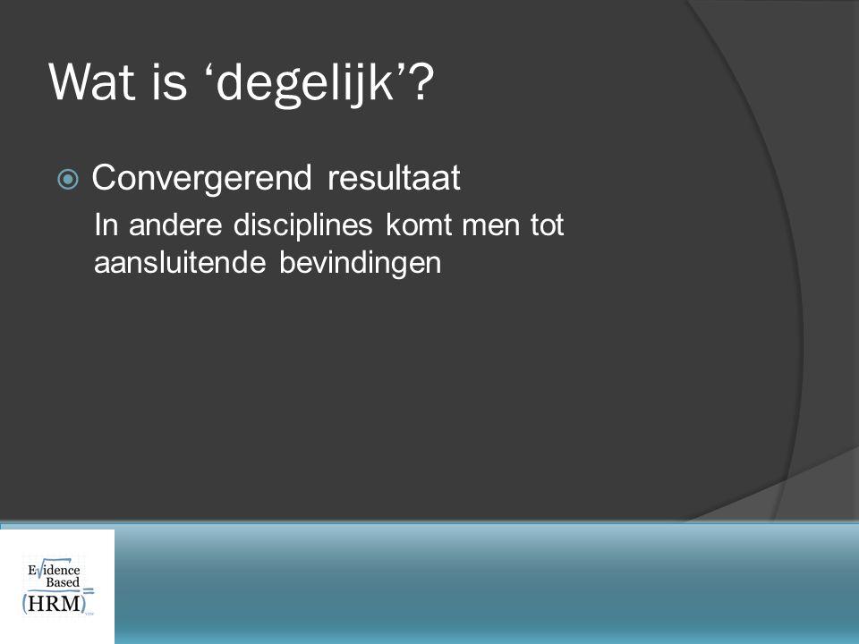Wat is 'degelijk'?  Convergerend resultaat In andere disciplines komt men tot aansluitende bevindingen