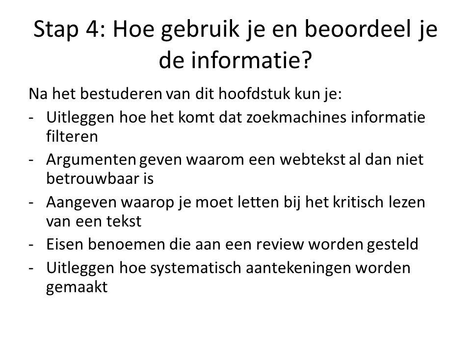 Stap 4: Hoe gebruik je en beoordeel je de informatie.