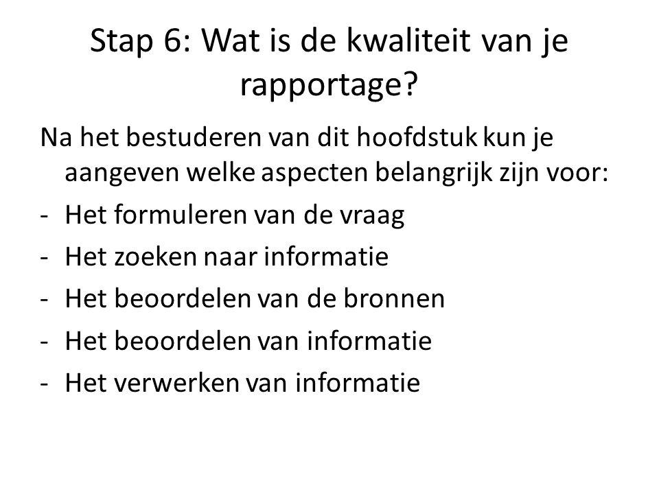 Stap 6: Wat is de kwaliteit van je rapportage.