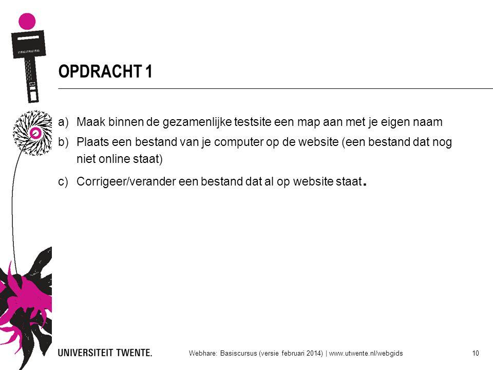 OPDRACHT 1 a)Maak binnen de gezamenlijke testsite een map aan met je eigen naam b)Plaats een bestand van je computer op de website (een bestand dat no