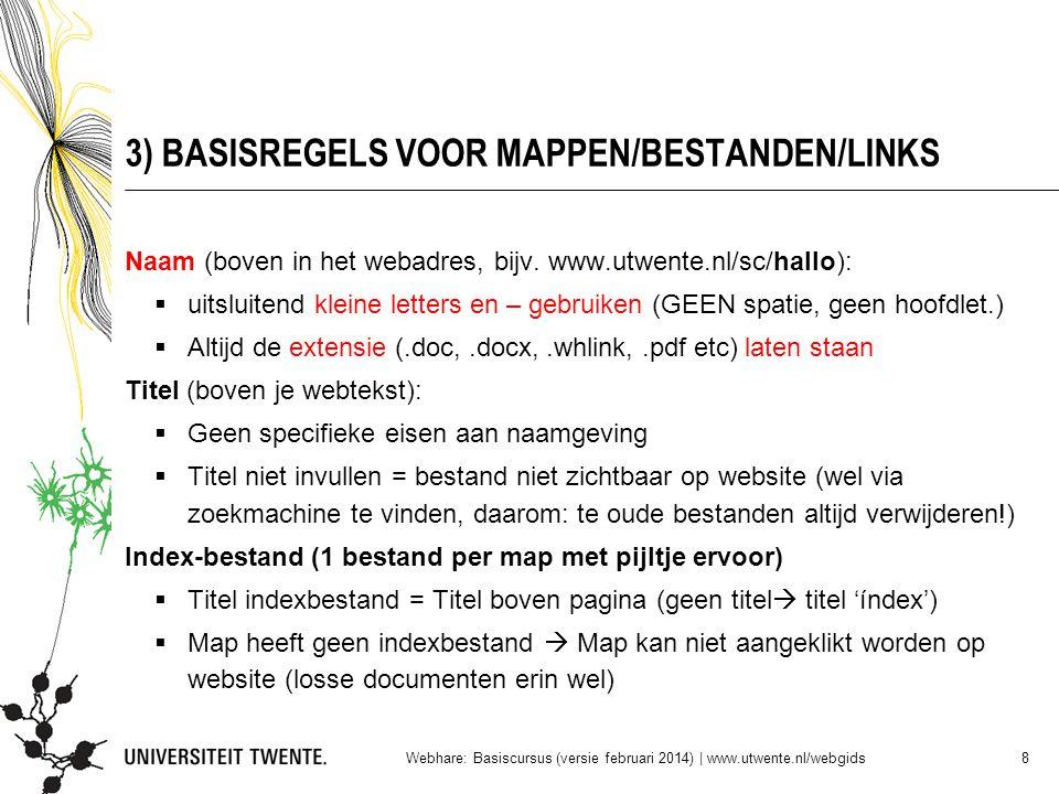 19 Titel indexbestand Inhoud indexbestand (meestal word.doc) Bestanden (en ingeklapte mappen) Mappen (opengeklapt via index) Webhare: Basiscursus (versie februari 2014) | www.utwente.nl/webgids