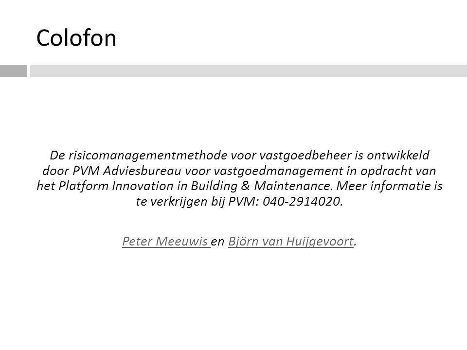 Colofon De risicomanagementmethode voor vastgoedbeheer is ontwikkeld door PVM Adviesbureau voor vastgoedmanagement in opdracht van het Platform Innova