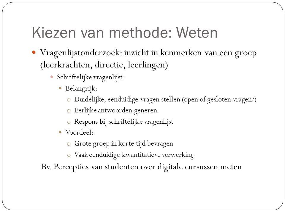 Kiezen van methode: Weten Voorbeeld 1  Onderzoek naar het gamegedrag van jongeren en hun opvattingen over het gebruik van games in het onderwijs  Correlationeel onderzoek 1.