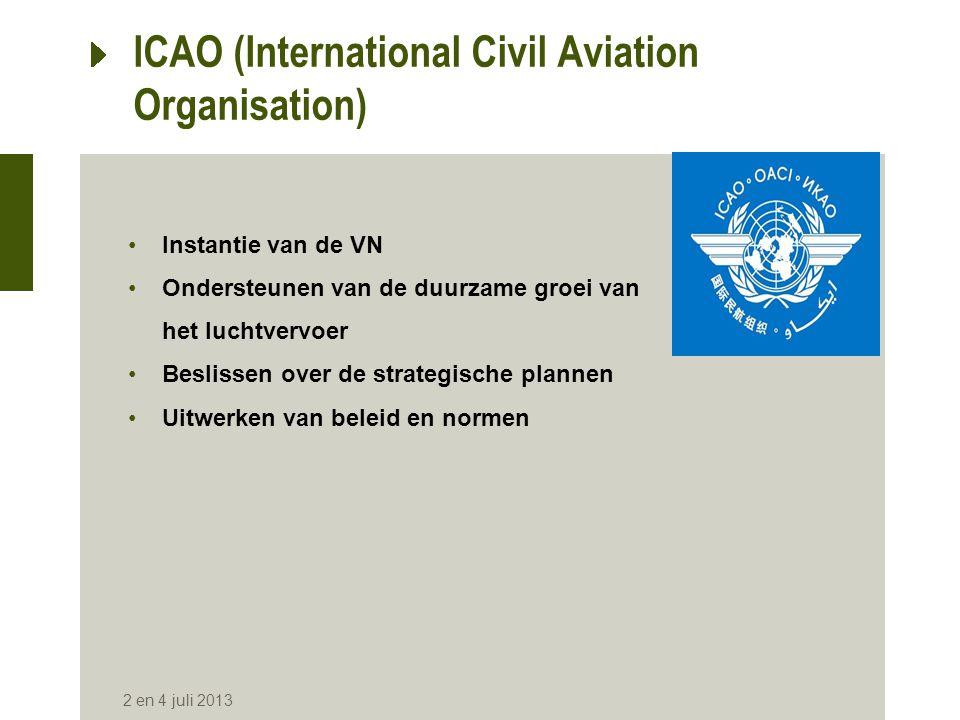 Strategische doelstellingen van de ICAO •Duurzame ontwikkeling van het luchtvervoer •Veiligheid -Opvoeren en standaardiseren van de biometrische identificatie -Bestrijden van de identiteitsfraude 2 en 4 juli 2013