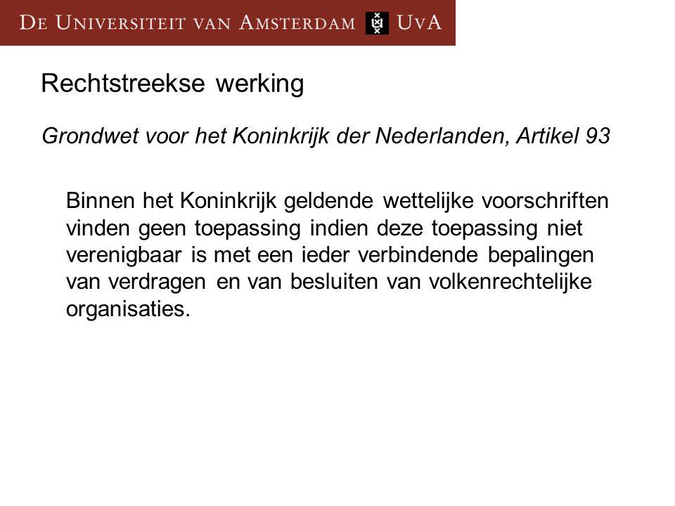 Rechtstreekse werking Grondwet voor het Koninkrijk der Nederlanden, Artikel 93 Binnen het Koninkrijk geldende wettelijke voorschriften vinden geen toe