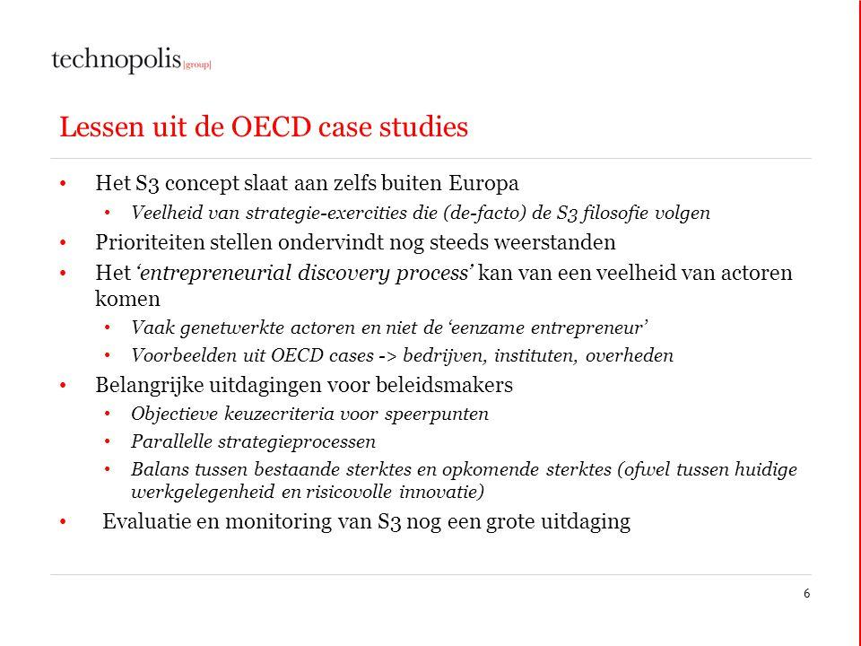 Lessen uit de OECD case studies • Het S3 concept slaat aan zelfs buiten Europa • Veelheid van strategie-exercities die (de-facto) de S3 filosofie volg