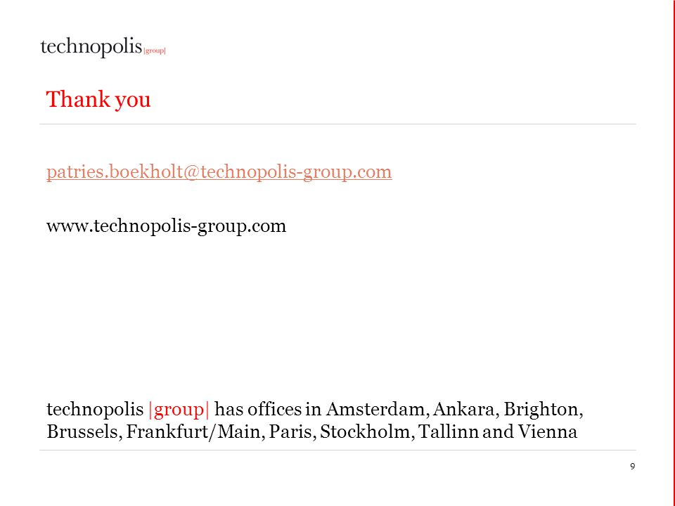 9 Thank you patries.boekholt@technopolis-group.com www.technopolis-group.com technopolis |group| has offices in Amsterdam, Ankara, Brighton, Brussels,