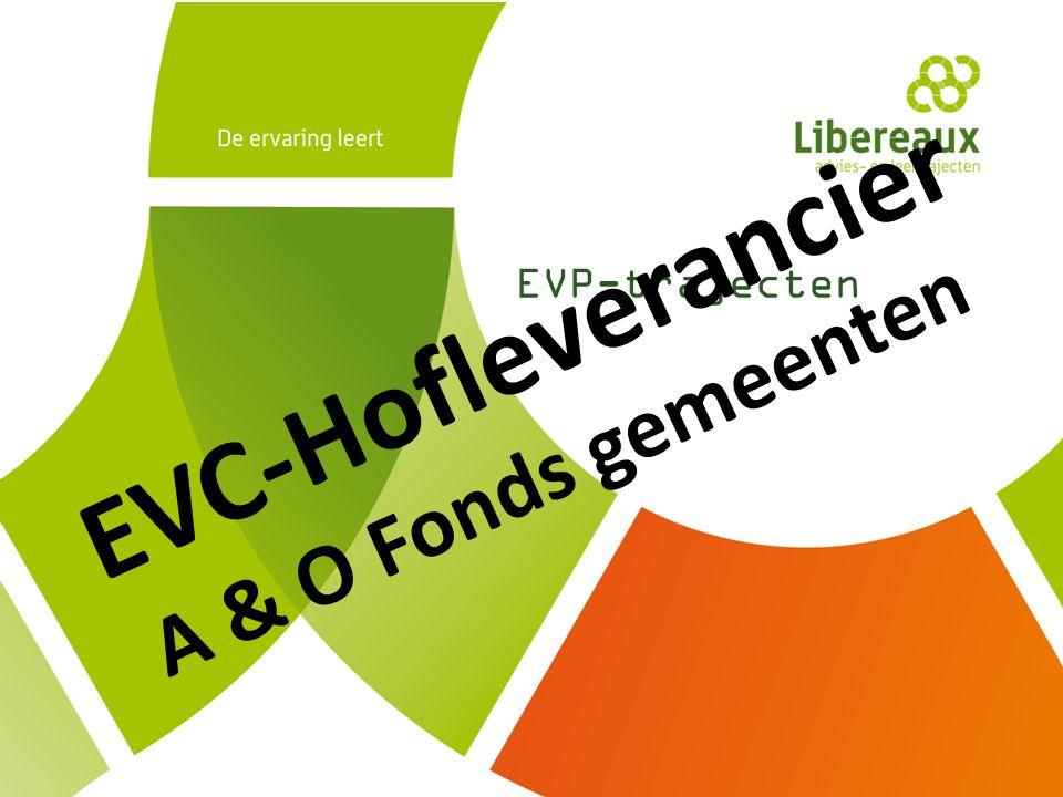 Intro EVP-trajecten EVC-Hofleverancier A & O Fonds gemeenten