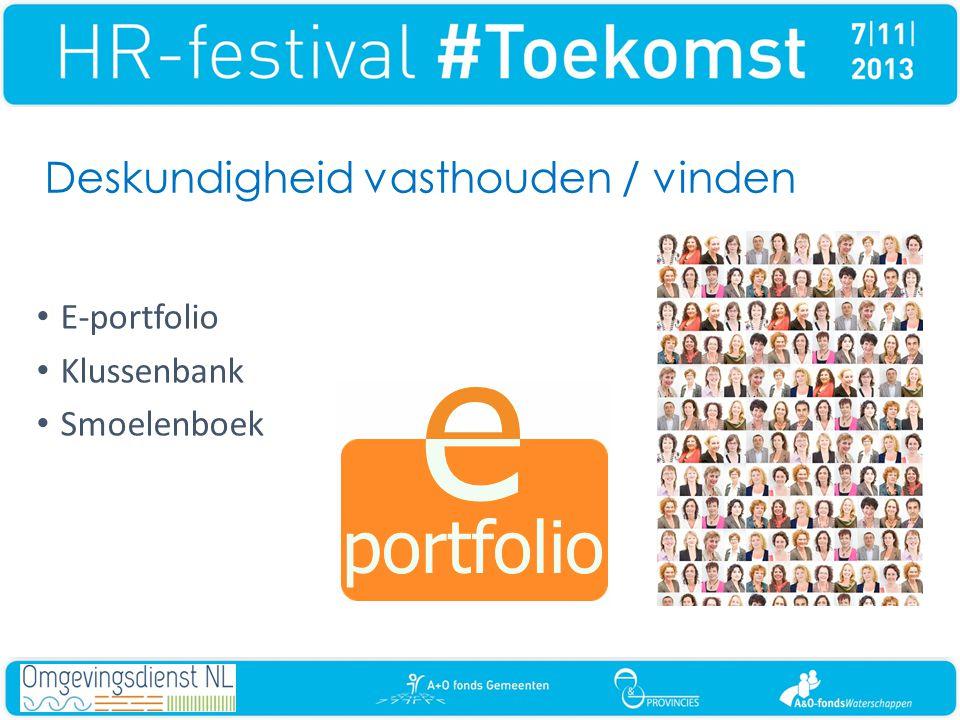 Deskundigheid vasthouden / vinden • E-portfolio • Klussenbank • Smoelenboek
