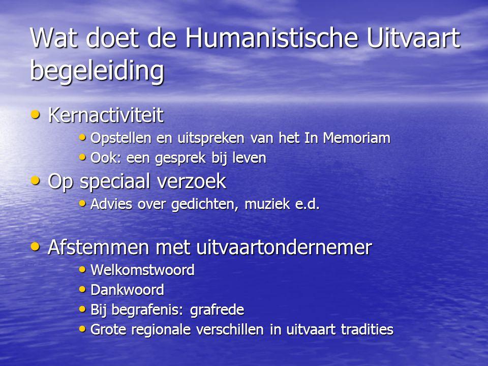 Wat doet de Humanistische Uitvaart begeleiding • Kernactiviteit • Opstellen en uitspreken van het In Memoriam • Ook: een gesprek bij leven • Op specia
