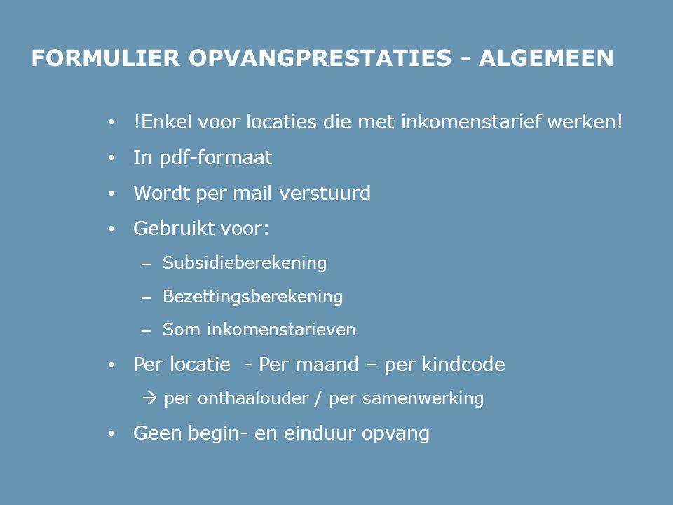 • !Enkel voor locaties die met inkomenstarief werken.