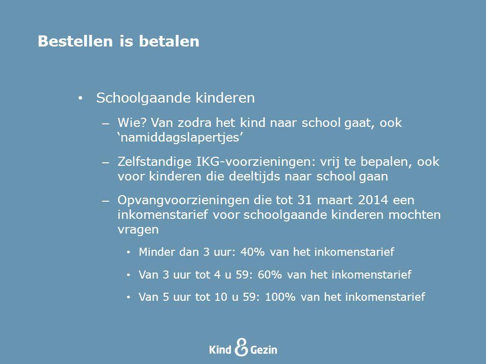 • Schoolgaande kinderen – Wie? Van zodra het kind naar school gaat, ook 'namiddagslapertjes' – Zelfstandige IKG-voorzieningen: vrij te bepalen, ook vo