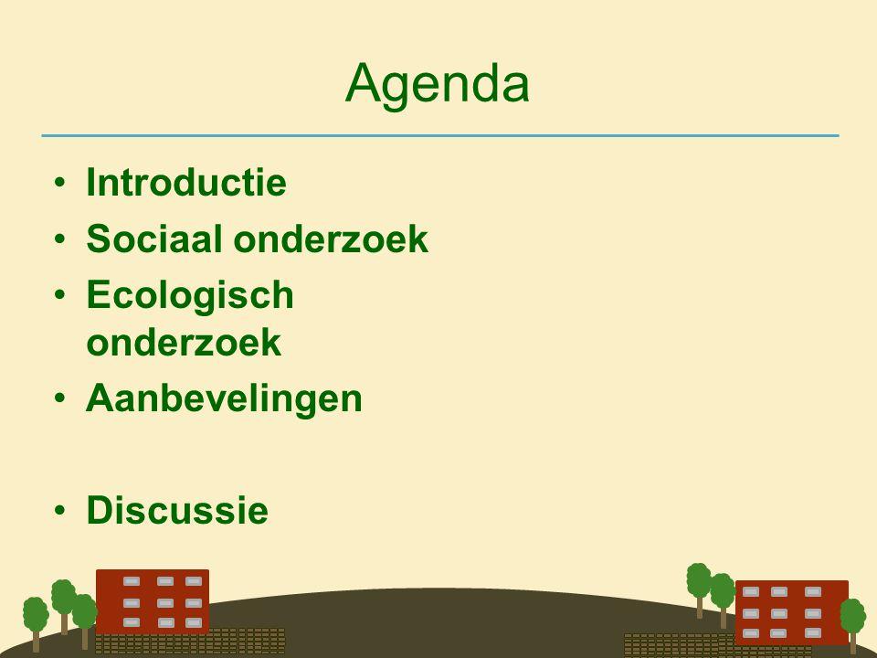 Agenda •Introductie •Sociaal onderzoek •Ecologisch onderzoek •Aanbevelingen •Discussie
