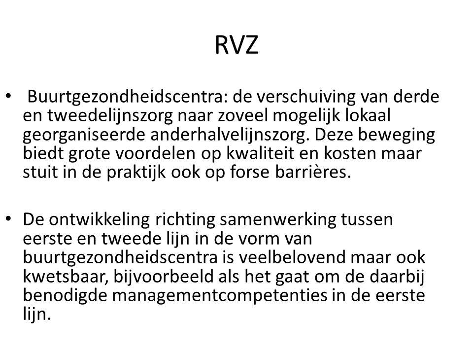 RVZ • Buurtgezondheidscentra: de verschuiving van derde en tweedelijnszorg naar zoveel mogelijk lokaal georganiseerde anderhalvelijnszorg. Deze bewegi