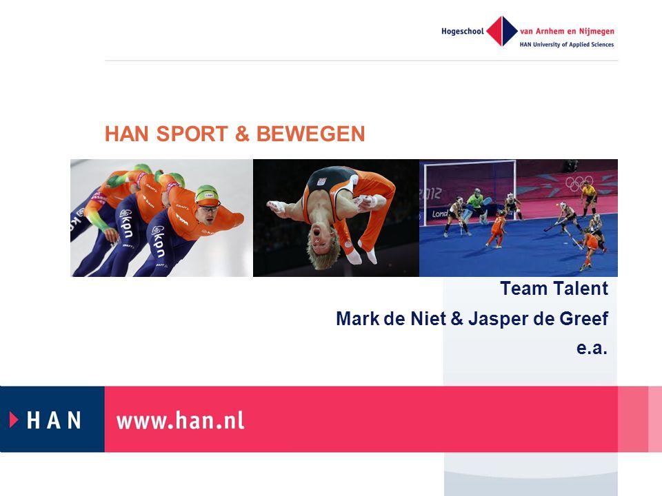 HAN SPORT & BEWEGEN Team Talent Mark de Niet & Jasper de Greef e.a.