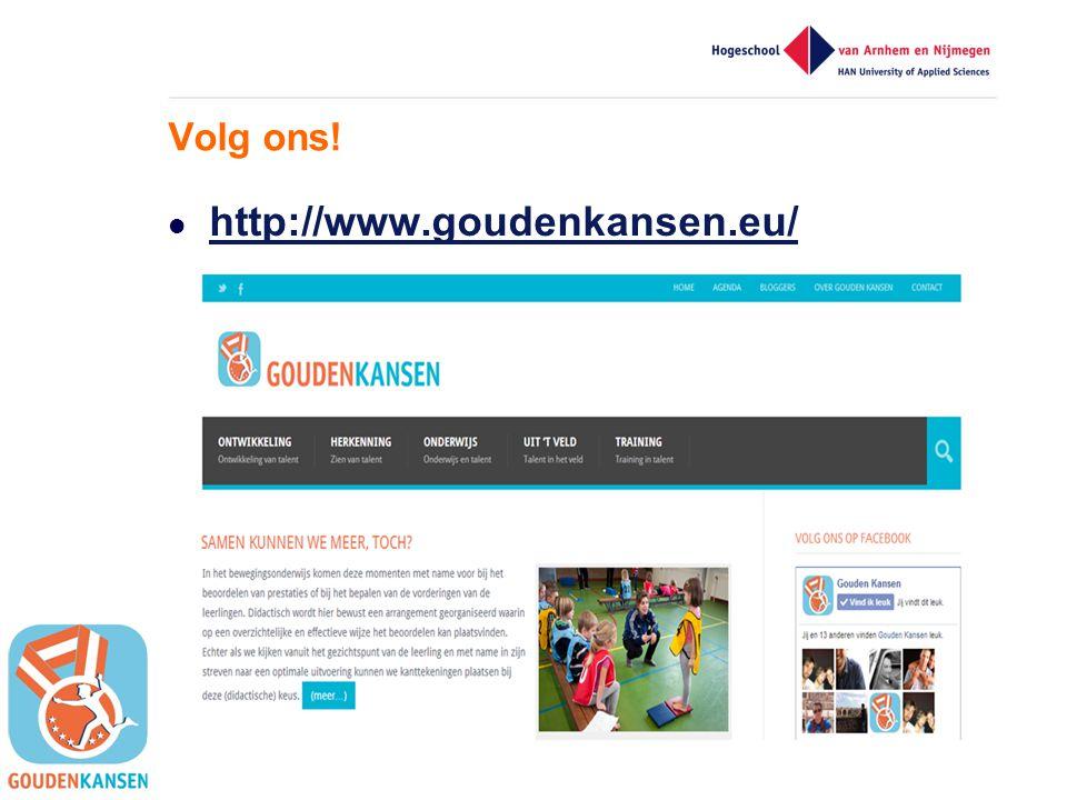 Volg ons!  http://www.goudenkansen.eu/ http://www.goudenkansen.eu/