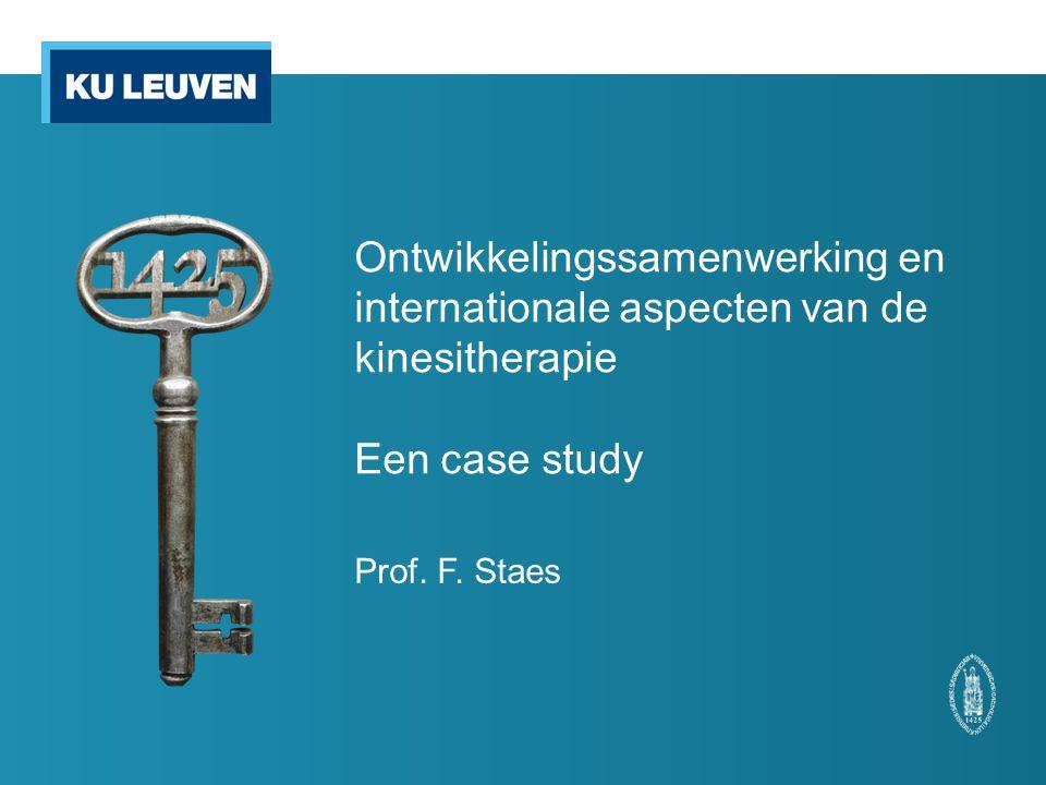 Ontwikkelingssamenwerking en internationale aspecten van de kinesitherapie Een case study Prof.