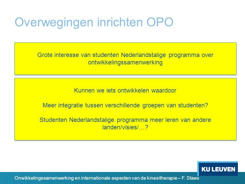 Overwegingen inrichten OPO Kunnen we iets ontwikkelen waardoor Meer integratie tussen verschillende groepen van studenten.