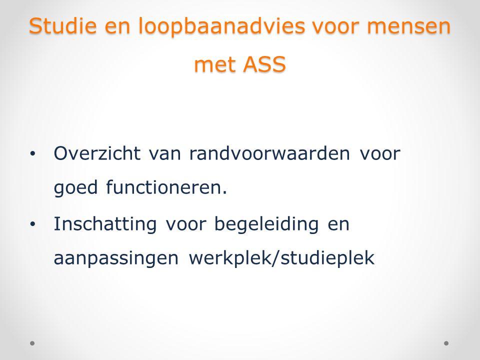 Studie en loopbaanadvies voor mensen met ASS Stap 2 : Vertaalslag van studie naar beroepskeuze • Een voorbeeld