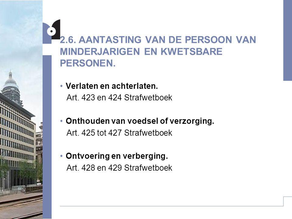 2.6.AANTASTING VAN DE PERSOON VAN MINDERJARIGEN EN KWETSBARE PERSONEN.