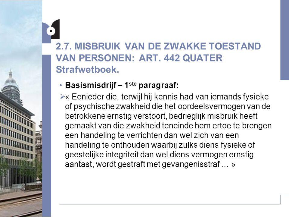 2.7.MISBRUIK VAN DE ZWAKKE TOESTAND VAN PERSONEN: ART.