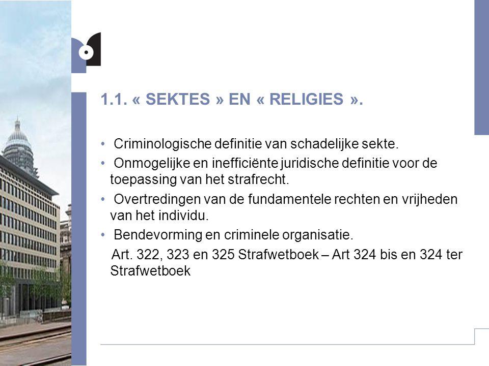 1.1.« SEKTES » EN « RELIGIES ». • Criminologische definitie van schadelijke sekte.
