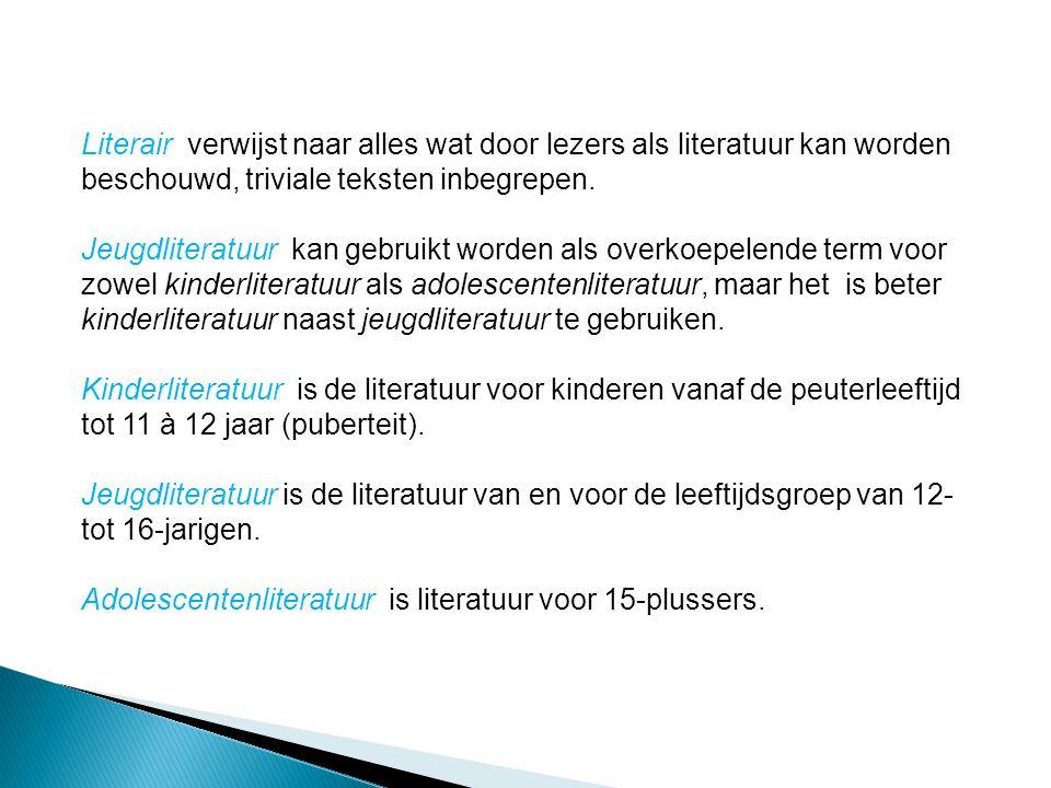 Literair verwijst naar alles wat door lezers als literatuur kan worden beschouwd, triviale teksten inbegrepen. Jeugdliteratuur kan gebruikt worden als