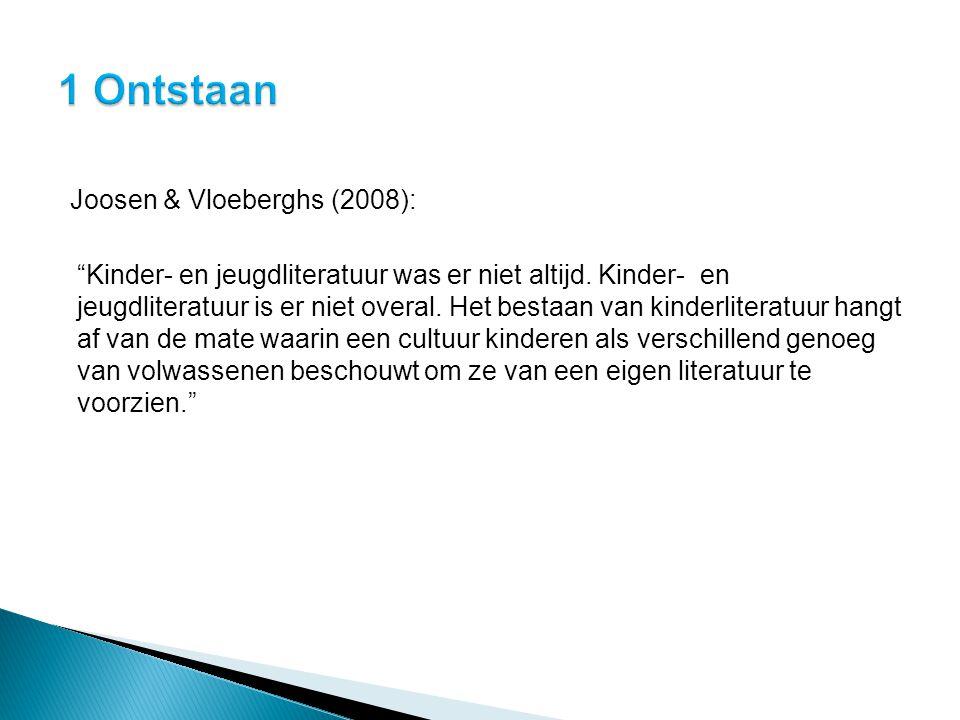 """Joosen & Vloeberghs (2008): """"Kinder- en jeugdliteratuur was er niet altijd. Kinder- en jeugdliteratuur is er niet overal. Het bestaan van kinderlitera"""