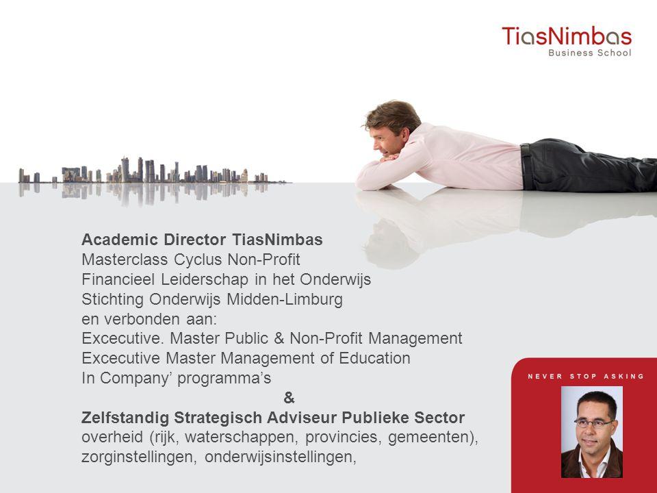 Academic Director TiasNimbas Masterclass Cyclus Non-Profit Financieel Leiderschap in het Onderwijs Stichting Onderwijs Midden-Limburg en verbonden aan