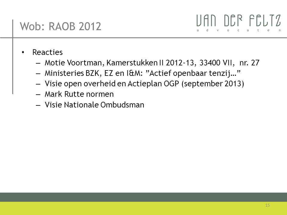 """Wob: RAOB 2012 • Reacties – Motie Voortman, Kamerstukken II 2012-13, 33400 VII, nr. 27 – Ministeries BZK, EZ en I&M: """"Actief openbaar tenzij…"""" – Visie"""