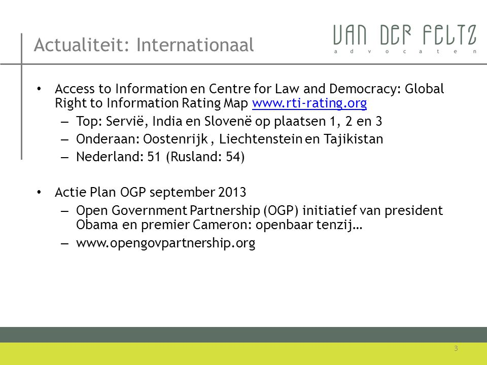 Actualiteit: Internationaal • Access to Information en Centre for Law and Democracy: Global Right to Information Rating Map www.rti-rating.orgwww.rti-