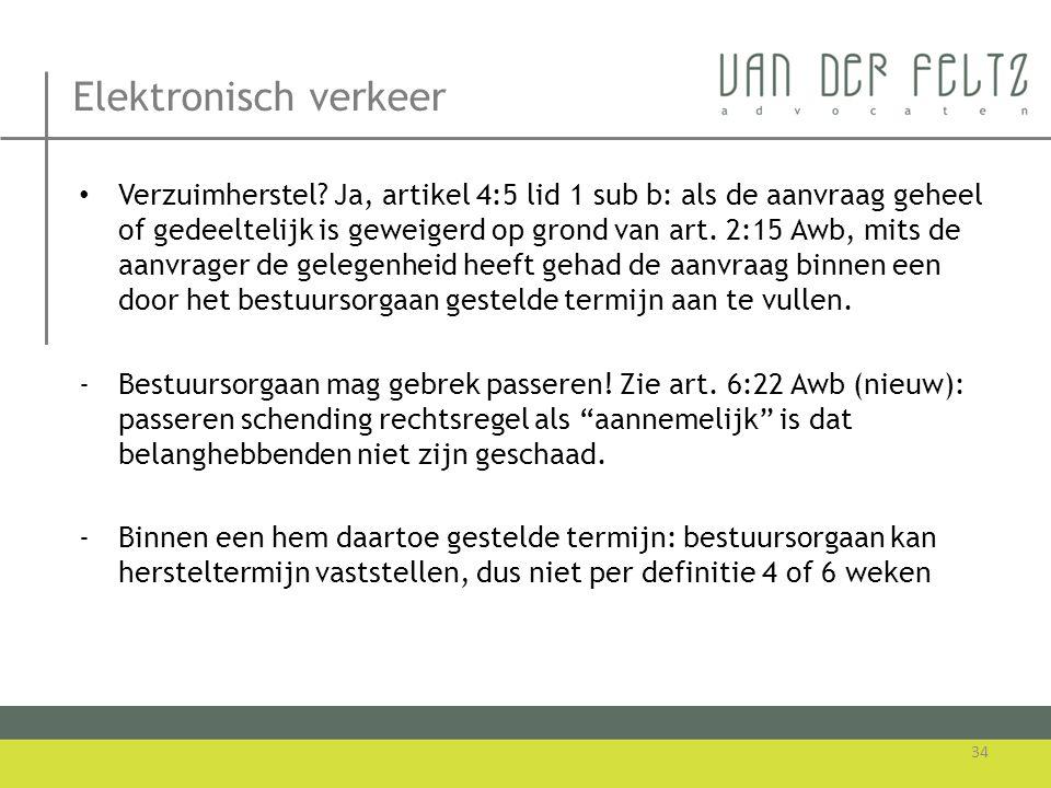 Elektronisch verkeer • Verzuimherstel? Ja, artikel 4:5 lid 1 sub b: als de aanvraag geheel of gedeeltelijk is geweigerd op grond van art. 2:15 Awb, mi