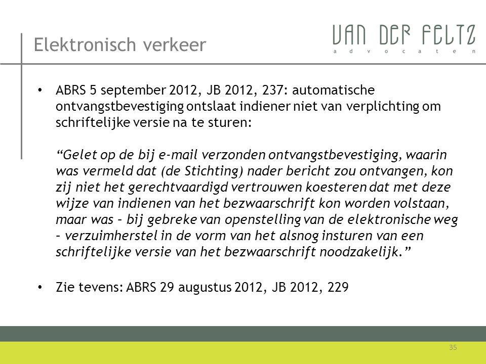 Elektronisch verkeer • ABRS 5 september 2012, JB 2012, 237: automatische ontvangstbevestiging ontslaat indiener niet van verplichting om schriftelijke
