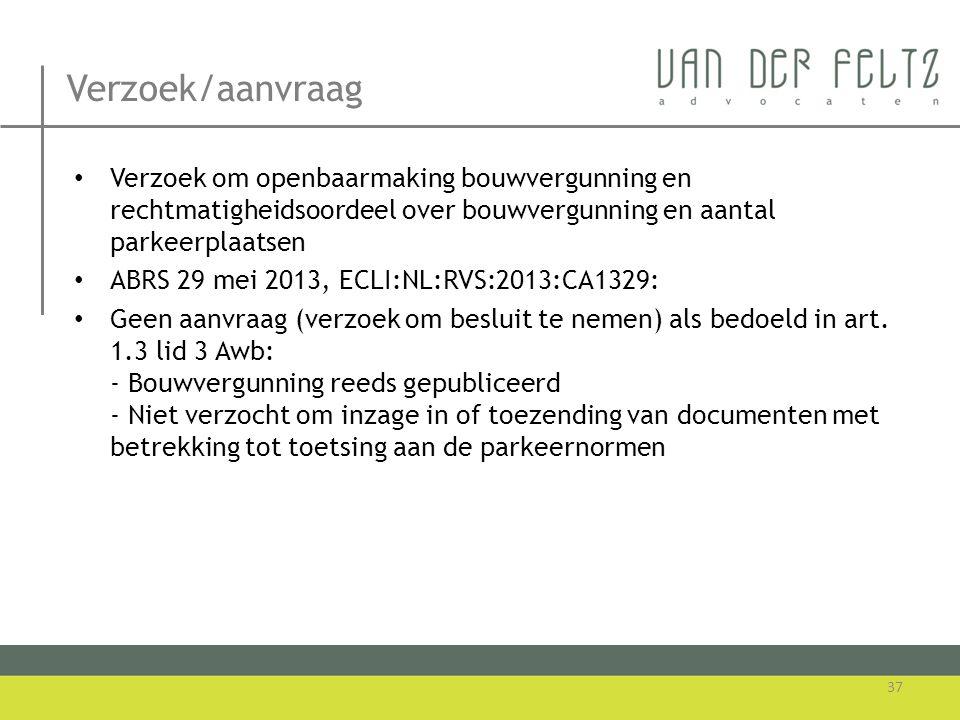 Verzoek/aanvraag • Verzoek om openbaarmaking bouwvergunning en rechtmatigheidsoordeel over bouwvergunning en aantal parkeerplaatsen • ABRS 29 mei 2013
