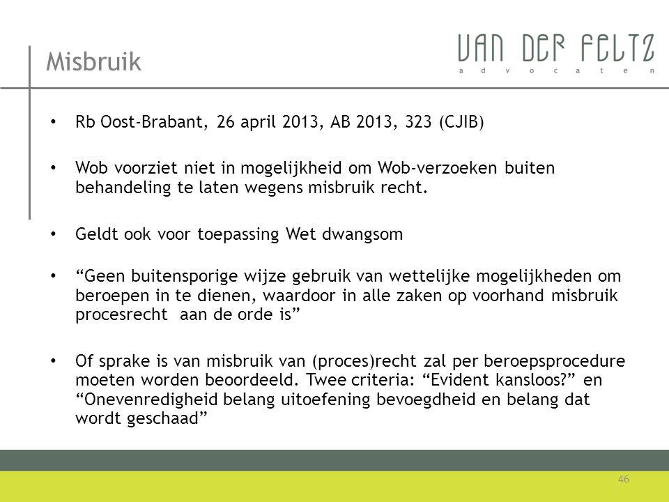 Misbruik • Rb Oost-Brabant, 26 april 2013, AB 2013, 323 (CJIB) • Wob voorziet niet in mogelijkheid om Wob-verzoeken buiten behandeling te laten wegens