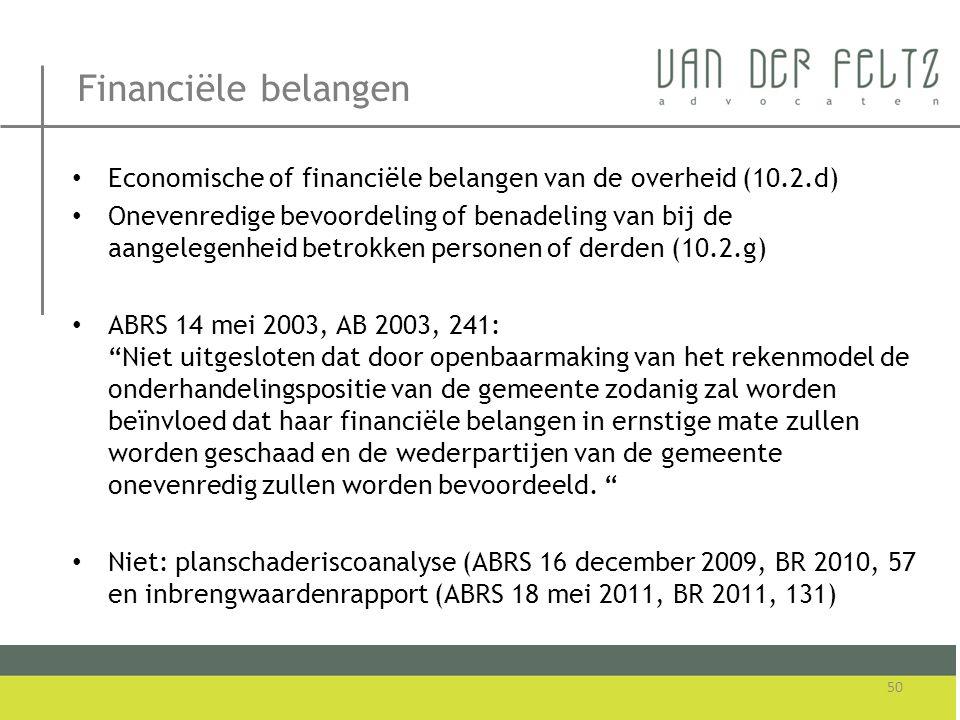 Financiële belangen • Economische of financiële belangen van de overheid (10.2.d) • Onevenredige bevoordeling of benadeling van bij de aangelegenheid