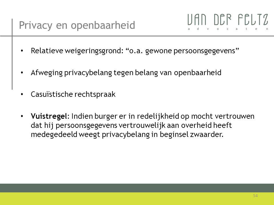 "Privacy en openbaarheid • Relatieve weigeringsgrond: ""o.a. gewone persoonsgegevens"" • Afweging privacybelang tegen belang van openbaarheid • Casuïstis"