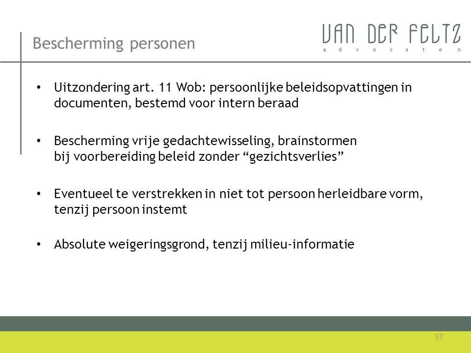 Bescherming personen • Uitzondering art. 11 Wob: persoonlijke beleidsopvattingen in documenten, bestemd voor intern beraad • Bescherming vrije gedacht