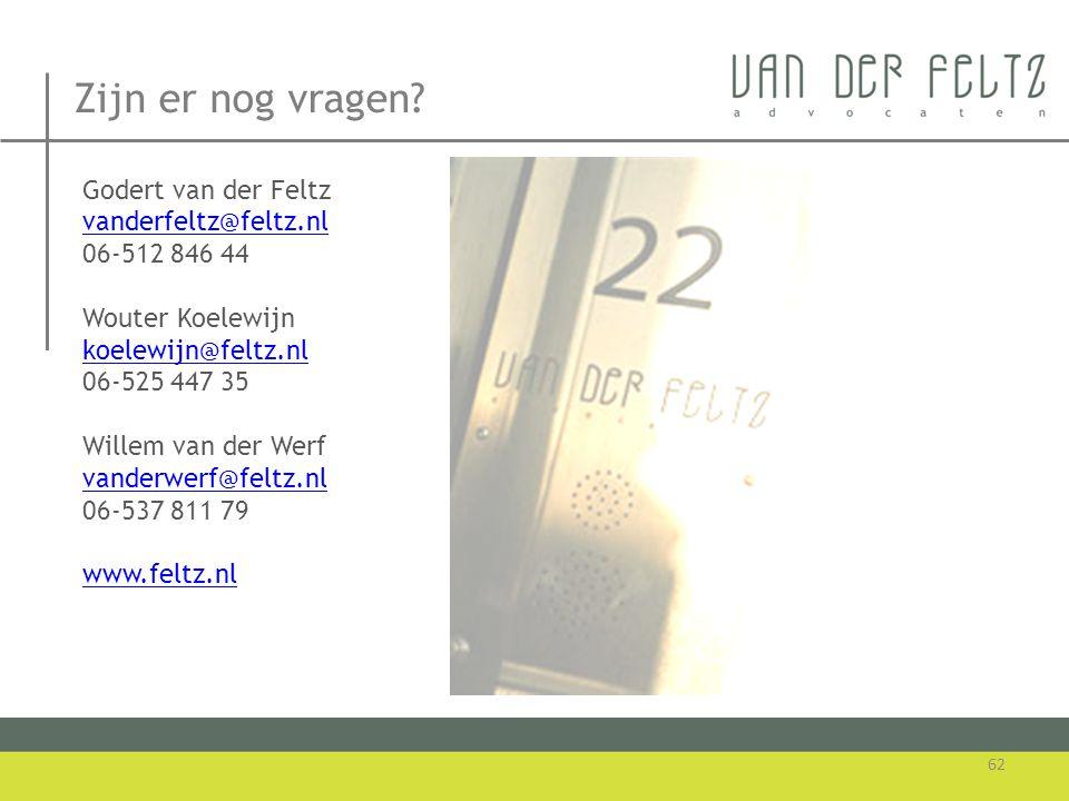 Zijn er nog vragen? Godert van der Feltz vanderfeltz@feltz.nl 06-512 846 44 Wouter Koelewijn koelewijn@feltz.nl 06-525 447 35 Willem van der Werf vand