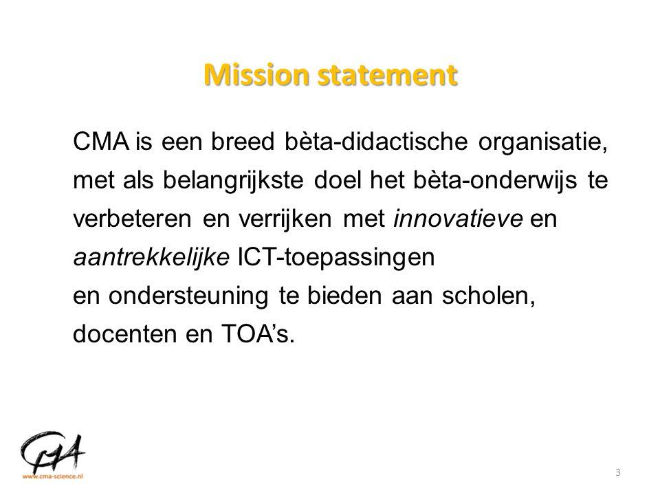 Mission statement CMA is een breed bèta-didactische organisatie, met als belangrijkste doel het bèta-onderwijs te verbeteren en verrijken met innovati