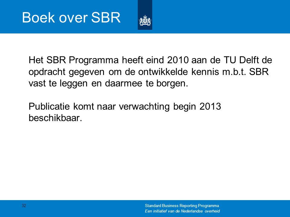 Boek over SBR Het SBR Programma heeft eind 2010 aan de TU Delft de opdracht gegeven om de ontwikkelde kennis m.b.t. SBR vast te leggen en daarmee te b