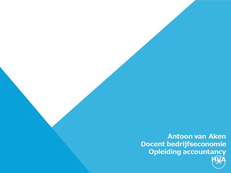 Antoon van Aken Docent bedrijfseconomie Opleiding accountancy HVA 34