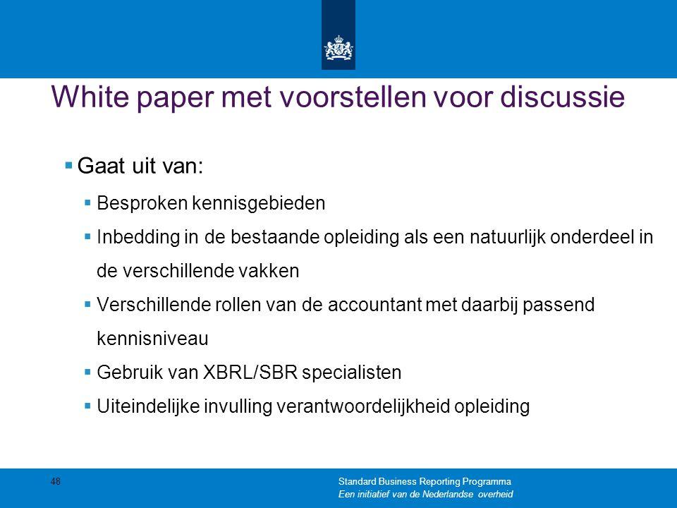 White paper met voorstellen voor discussie  Gaat uit van:  Besproken kennisgebieden  Inbedding in de bestaande opleiding als een natuurlijk onderde