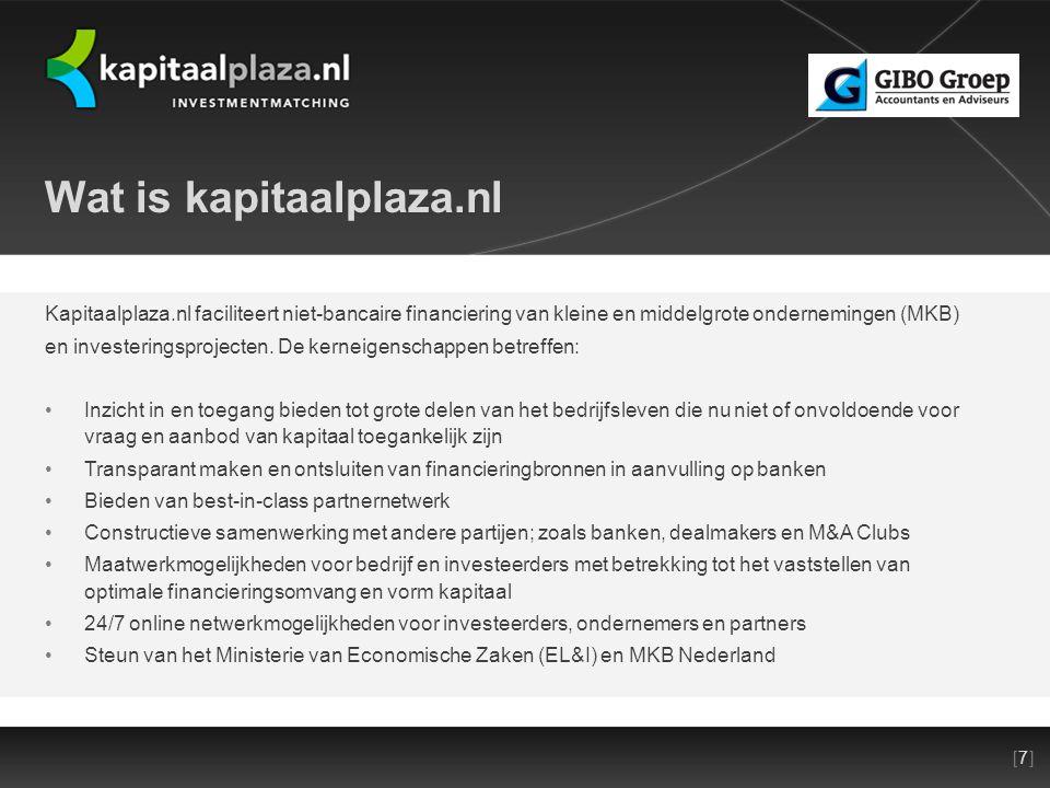 [7][7]Titel plus versienummer presentatie 22-10-2010 Wat is kapitaalplaza.nl Kapitaalplaza.nl faciliteert niet-bancaire financiering van kleine en middelgrote ondernemingen (MKB) en investeringsprojecten.