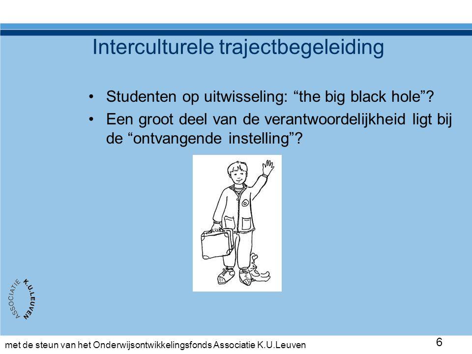 """met de steun van het Onderwijsontwikkelingsfonds Associatie K.U.Leuven 6 Interculturele trajectbegeleiding •Studenten op uitwisseling: """"the big black"""